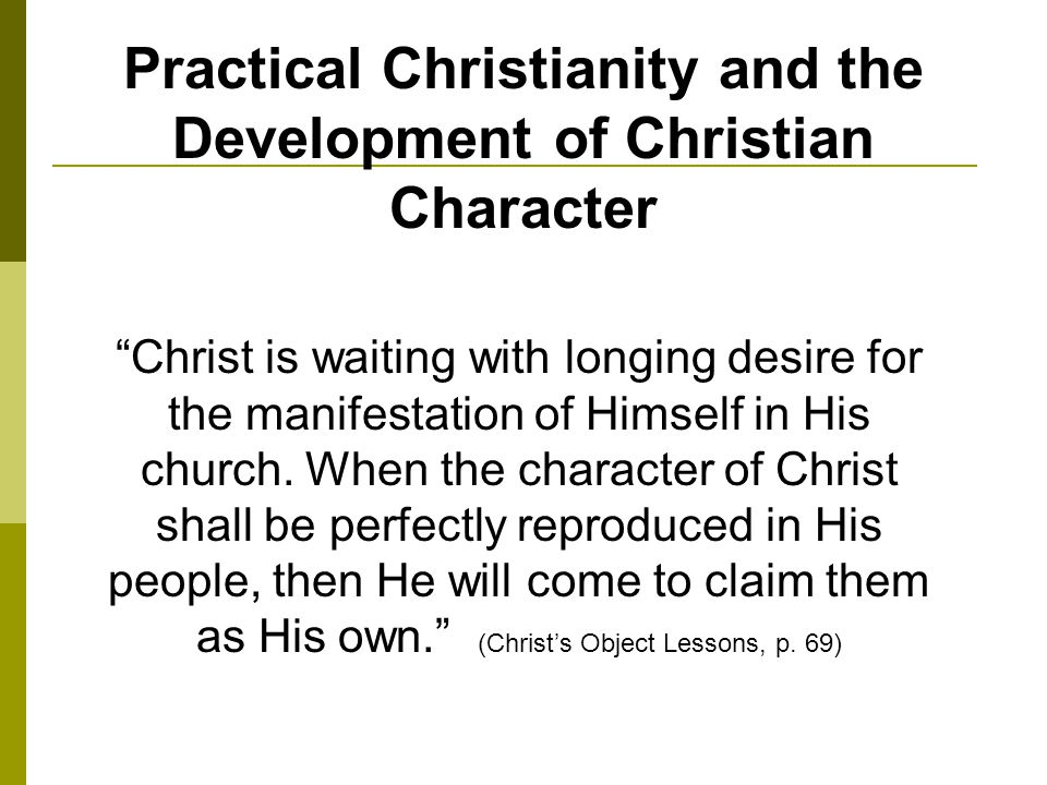 Christ is waiting with longing desire for the manifestation of Himself in His church.
