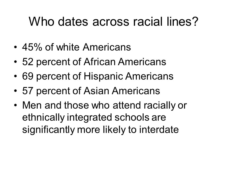 Who dates across racial lines.
