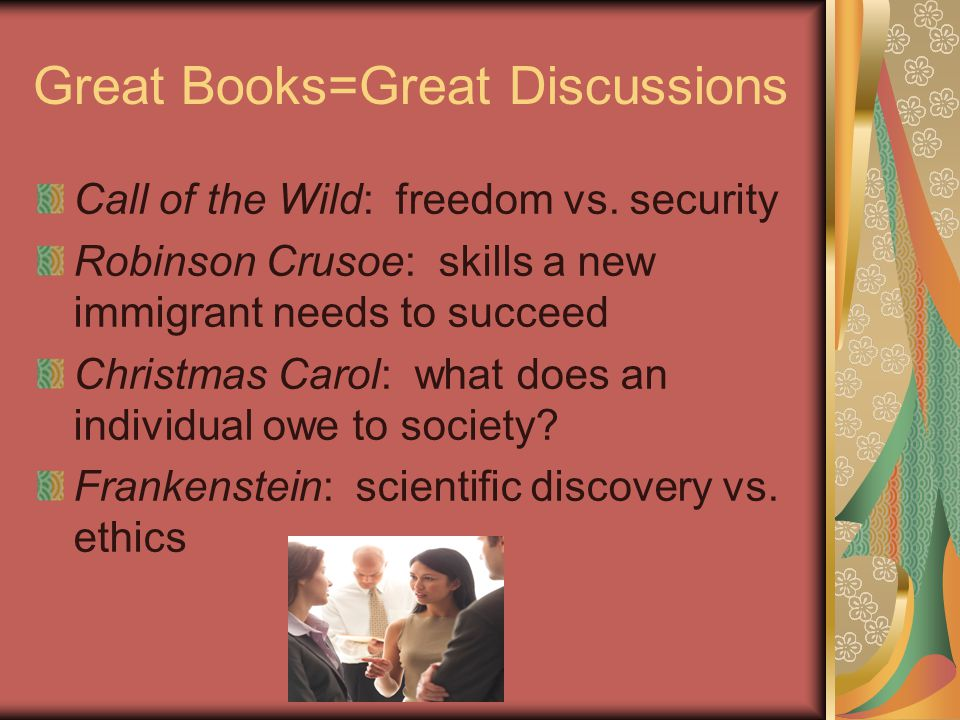 Great Books=Great Discussions Call of the Wild: freedom vs.