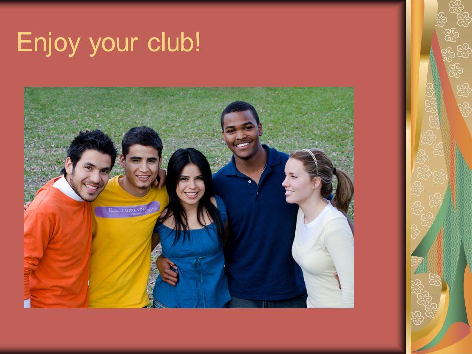 Enjoy your club!