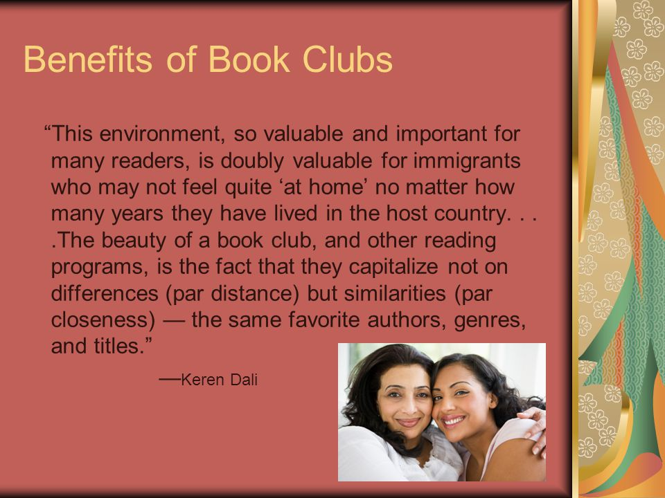 Benefits of Book Clubs The result has been increased levels of reading for pleasure, wider vocabularies, and the practice of higher-order thinking skills....