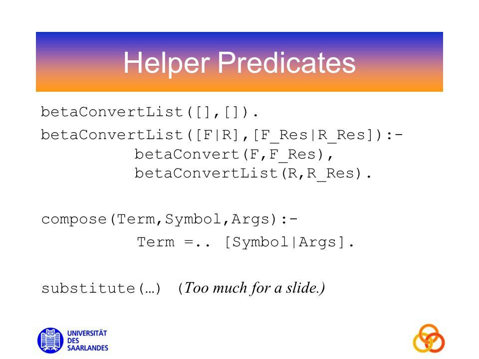 Helper Predicates betaConvertList([],[]).