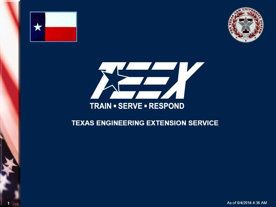 As of 6/4/2014 4:37 AM 1 TEXAS ENGINEERING EXTENSION SERVICE