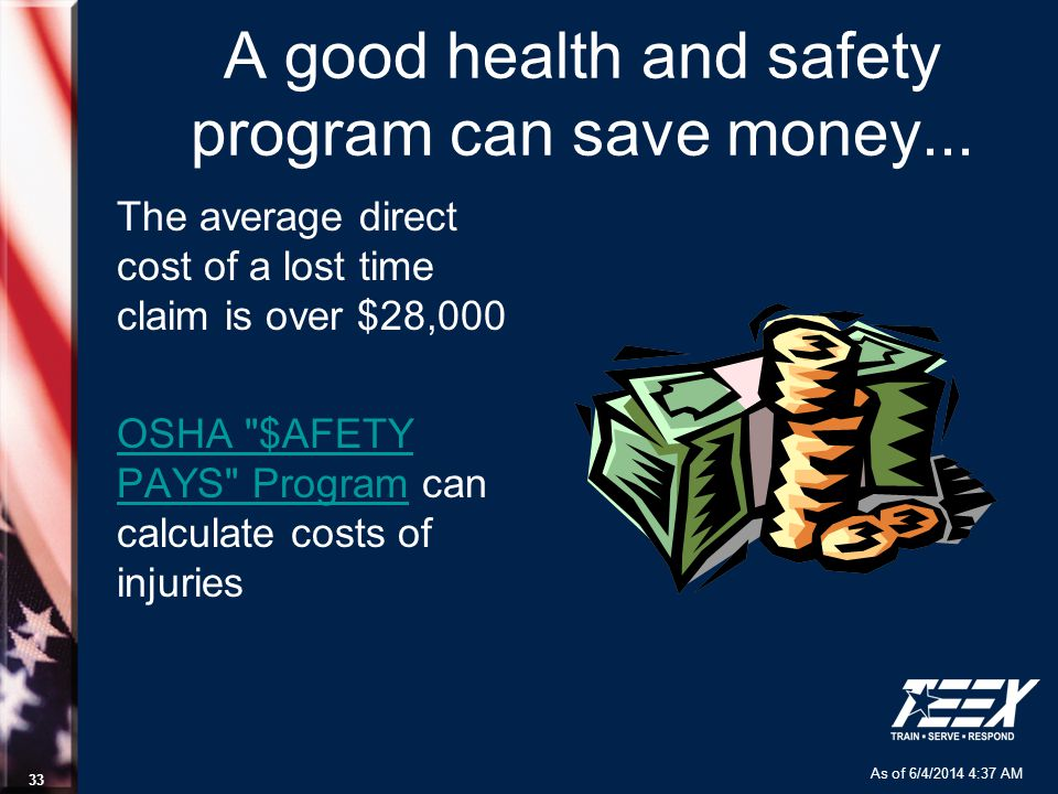 As of 6/4/2014 4:37 AM 33 A good health and safety program can save money...