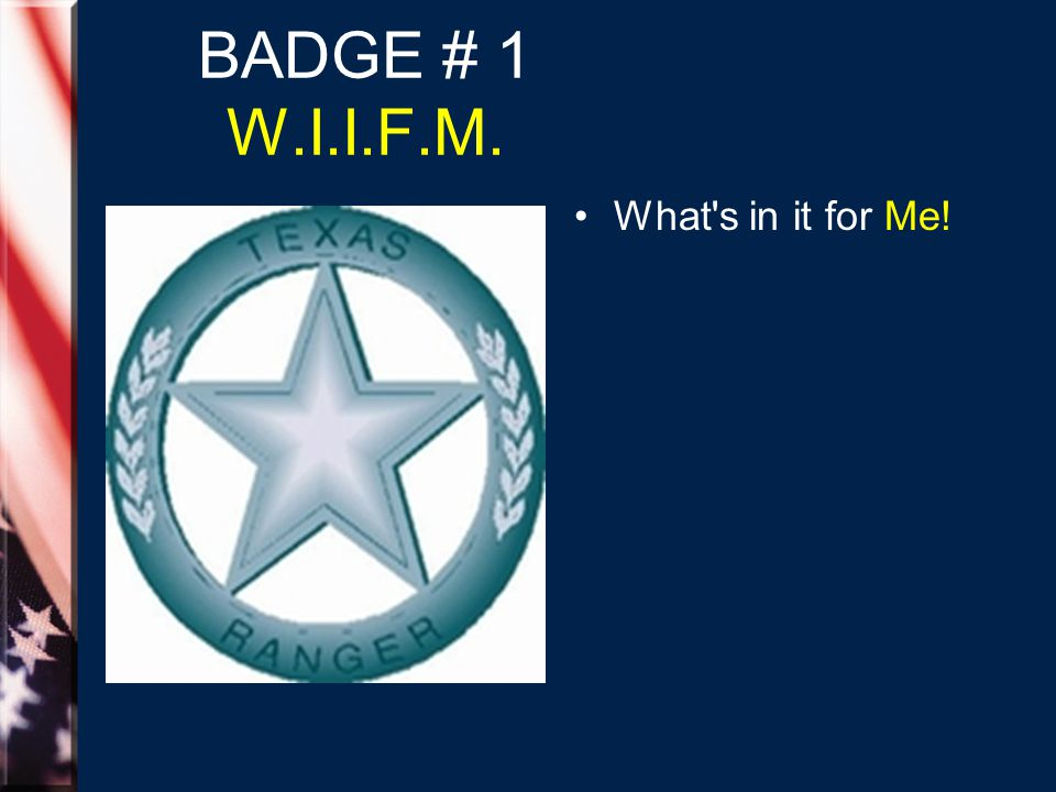 BADGE # 1 W.I.I.F.M. What's in it for Me!