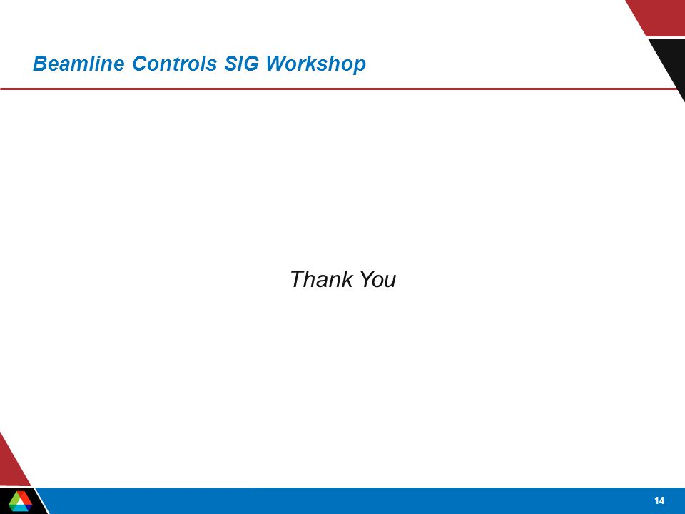 14 Beamline Controls SIG Workshop Thank You
