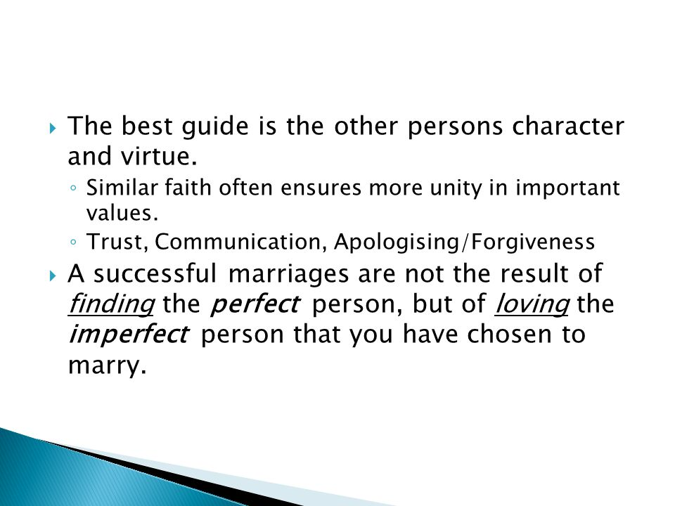 The best guide is the other persons character and virtue.