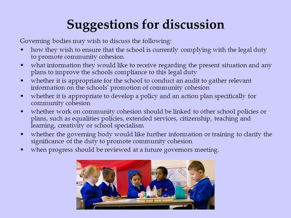Suggestions for discussion Governing bodies may wish to discuss the following: how they wish to ensure that the school is currently complying with the