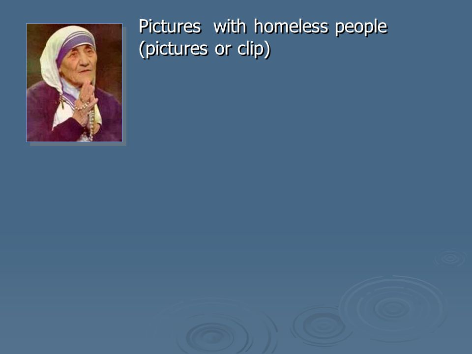 Pictures with homeless people (pictures or clip)