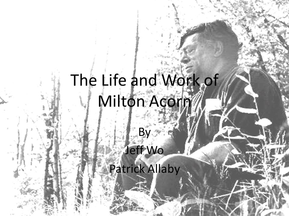 The Life and Work of Milton Acorn By Jeff Wo Patrick Allaby