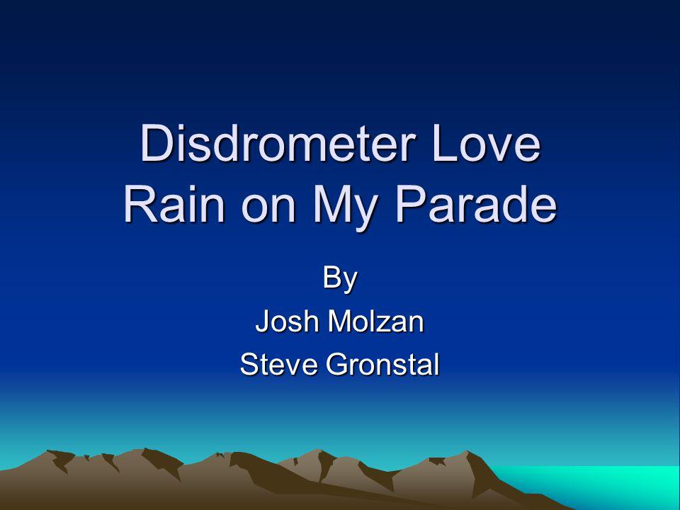 Disdrometer Love Rain on My Parade By Josh Molzan Steve Gronstal