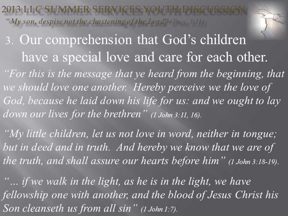 3. Our comprehension that Gods children have a special love and care for each other.