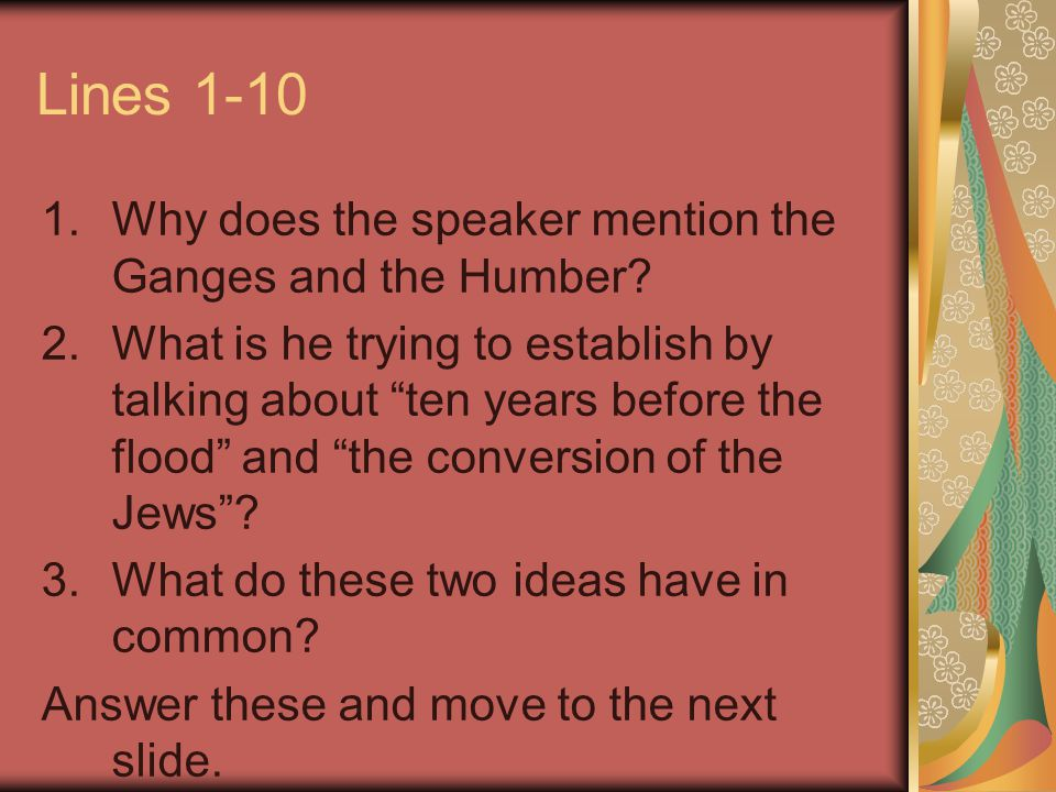 Lines 1-10 1.Why does the speaker mention the Ganges and the Humber.