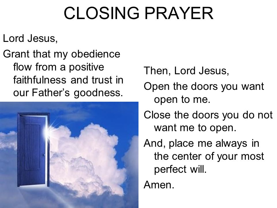 CLOSING PRAYER Lord Jesus, Grant that my obedience flow from a positive faithfulness and trust in our Fathers goodness.