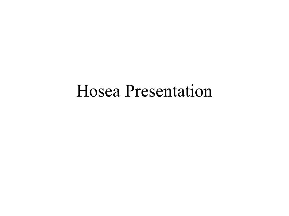 Hosea Presentation
