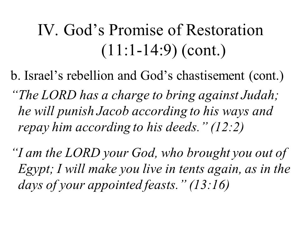 b. Israels rebellion and Gods chastisement (cont.) The LORD has a charge to bring against Judah; he will punish Jacob according to his ways and repay
