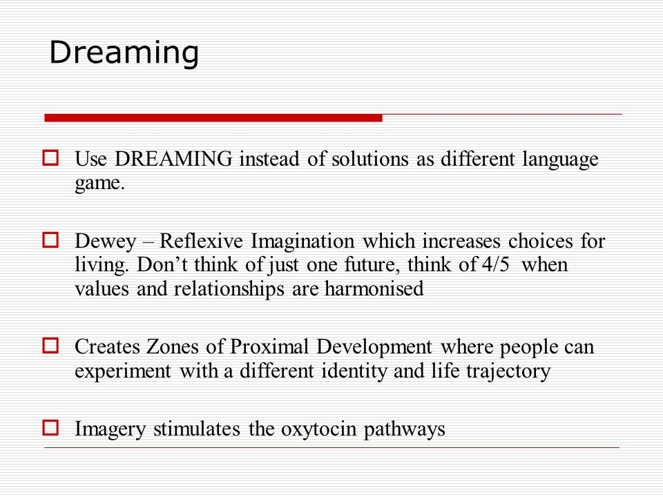 Dreaming Use DREAMING instead of solutions as different language game.