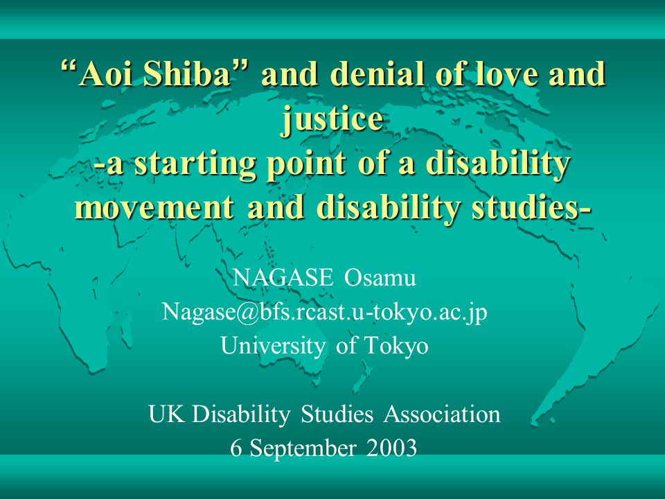 Aoi Shiba and denial of love and justice -a starting point of a disability movement and disability studies- Aoi Shiba and denial of love and justice -
