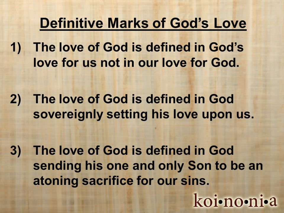 Johns Conclusion Those who have truly received the love of God will manifest that love to others.