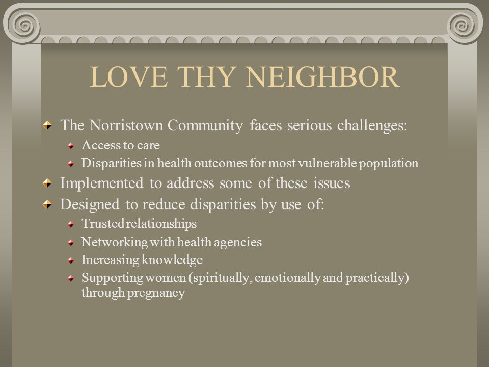 LOVE THY NEIGHBOR For additional information please contact: Marie Y.