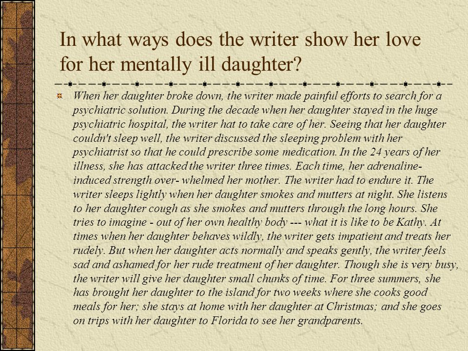In what ways does the writer show her love for her mentally ill daughter.
