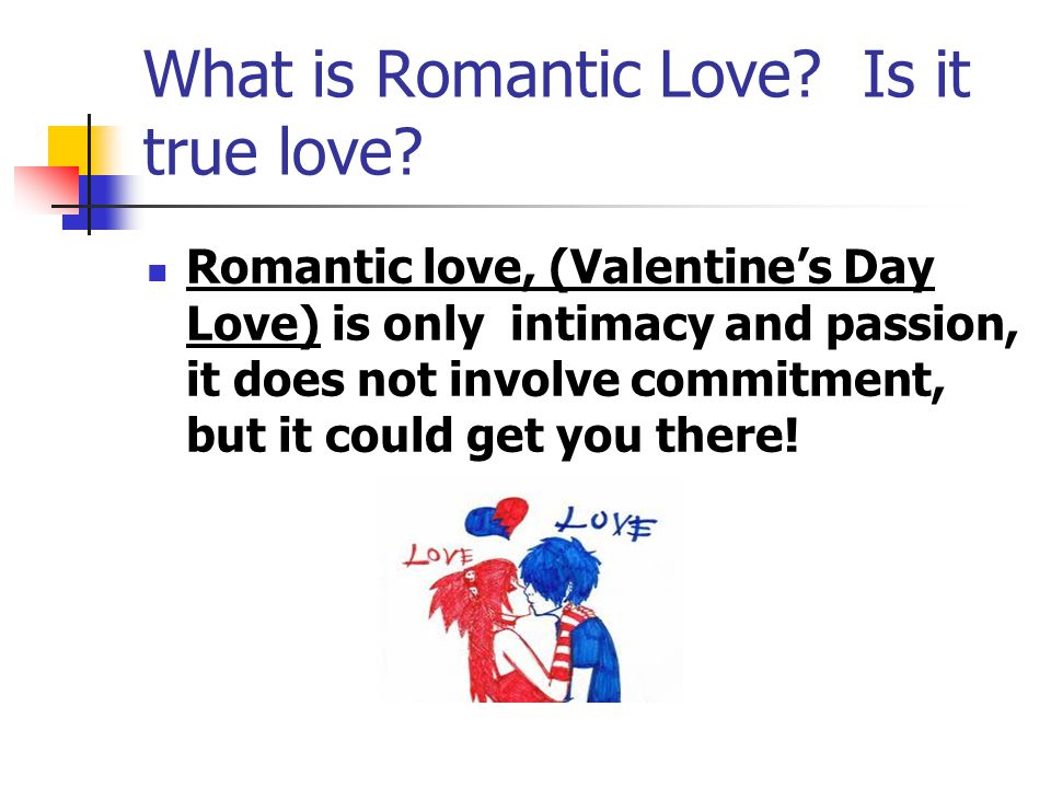 What is Romantic Love. Is it true love.