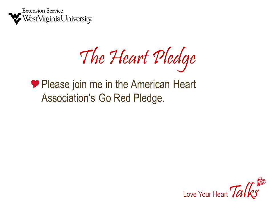 alks Love Your Heart T The Heart Pledge Please join me in the American Heart Associations Go Red Pledge.