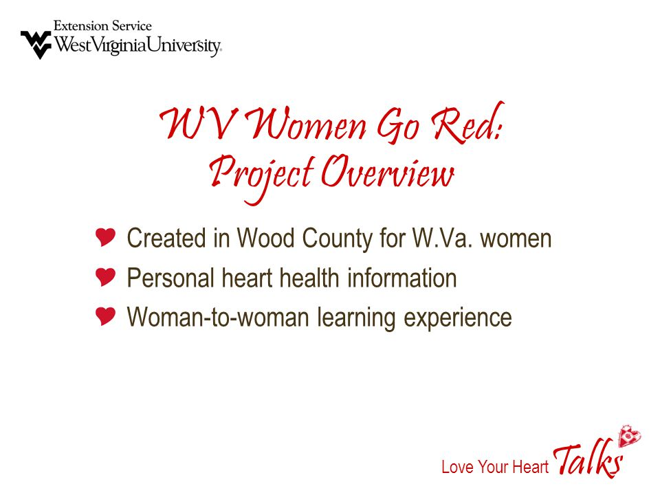alks Love Your Heart T WV Women Go Red: Project Overview Created in Wood County for W.Va.