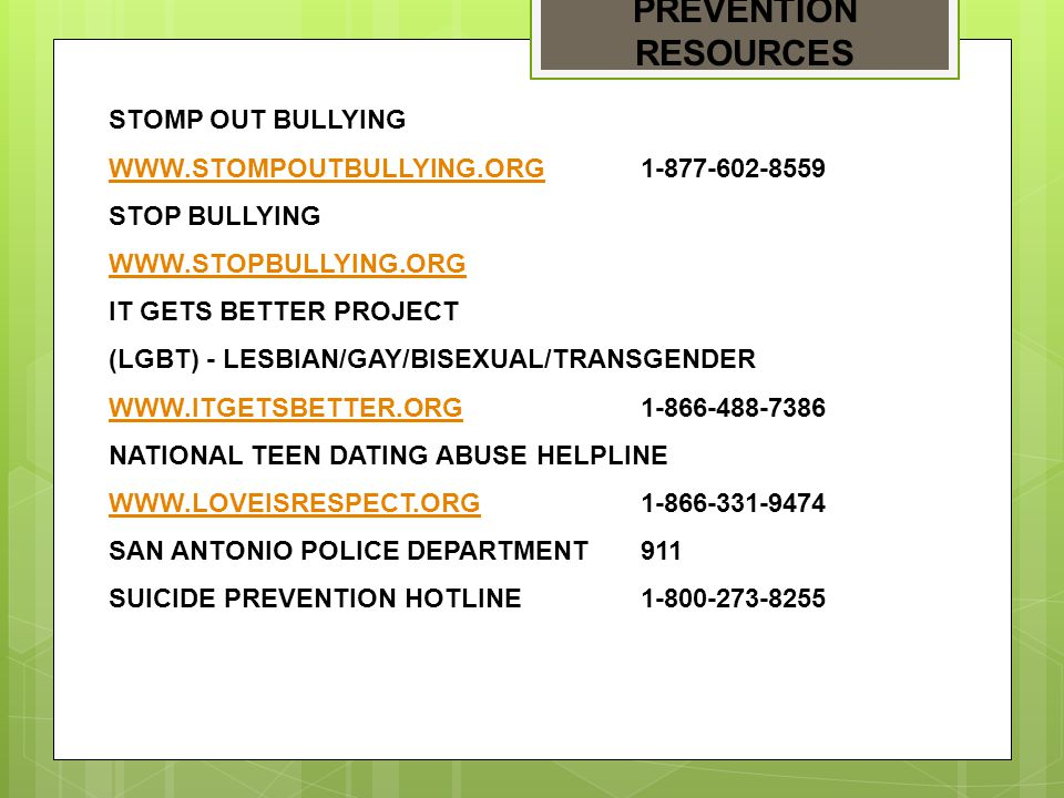 PREVENTION RESOURCES STOMP OUT BULLYING WWW.STOMPOUTBULLYING.ORGWWW.STOMPOUTBULLYING.ORG1-877-602-8559 STOP BULLYING WWW.STOPBULLYING.ORG IT GETS BETT