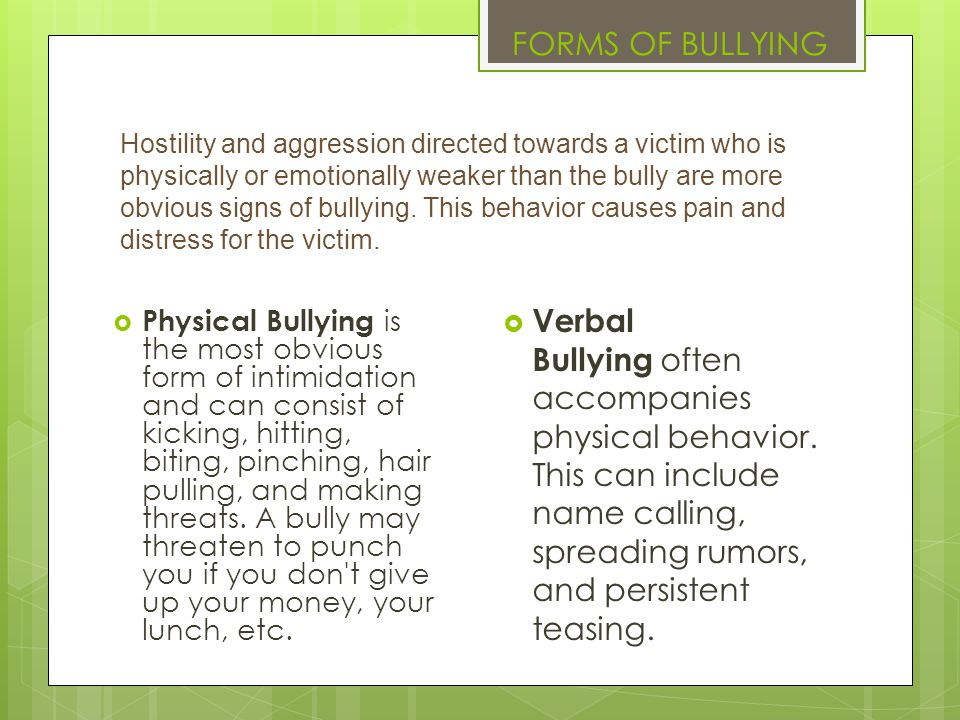 Hostility and aggression directed towards a victim who is physically or emotionally weaker than the bully are more obvious signs of bullying. This beh