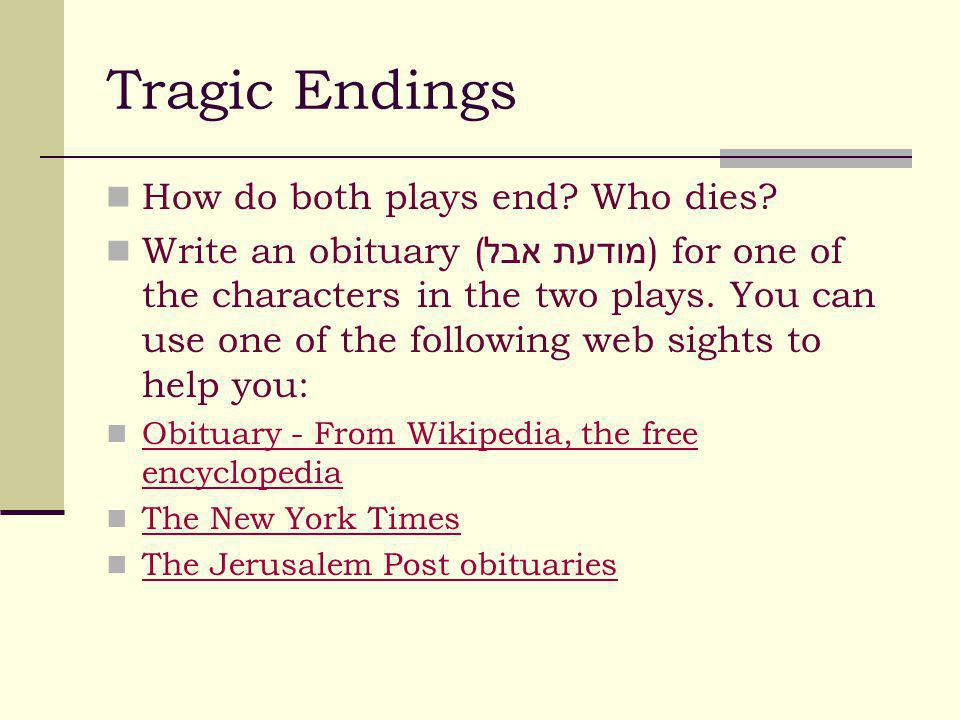 Tragic Endings How do both plays end.Who dies.