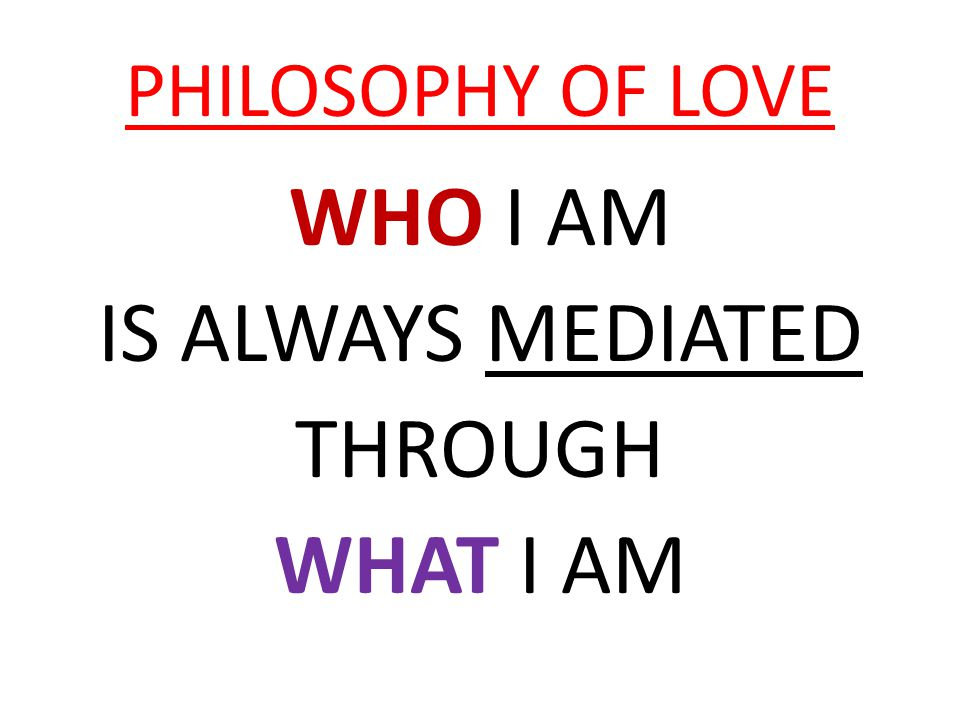 PHILOSOPHY OF LOVE PASSION? ACTION? 4