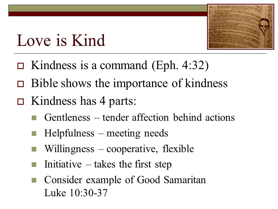 Love is Kind Kindness is a command (Eph.