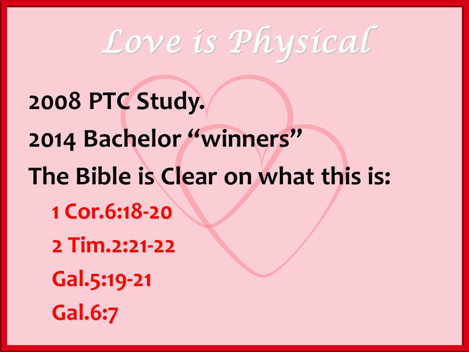Love is Physical 2008 PTC Study.