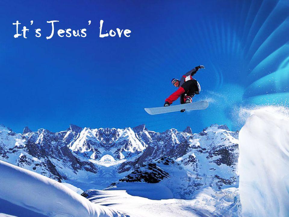 Its Jesus Love