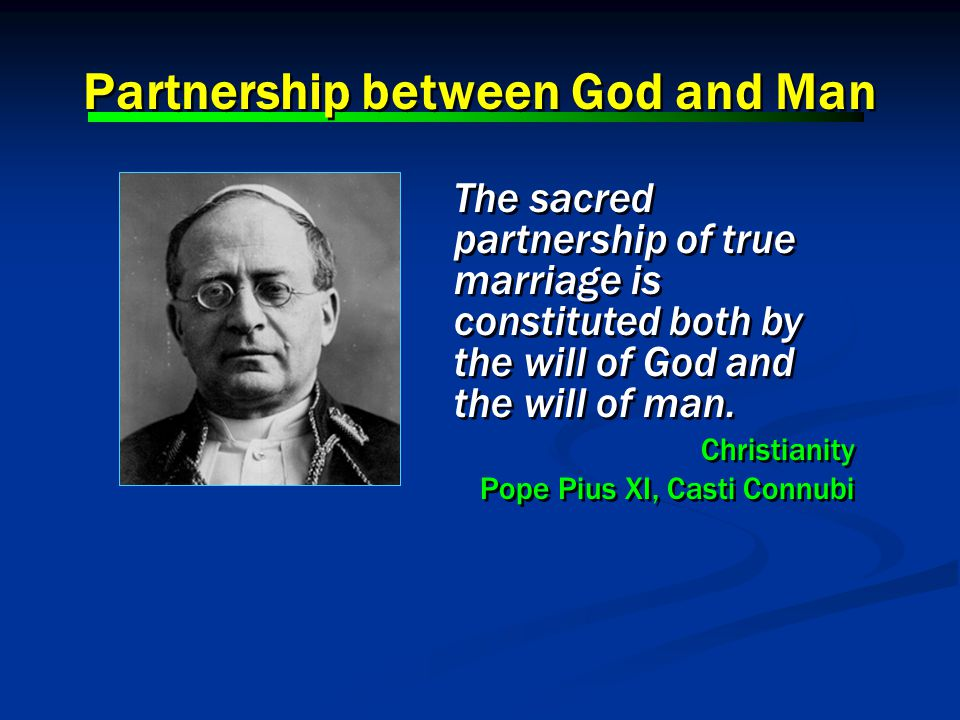 The sacred partnership of true marriage is constituted both by the will of God and the will of man.
