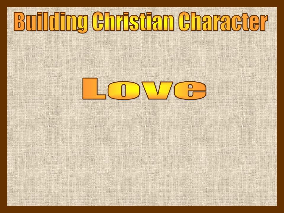 Love: (Greek) Agape- affection or benevolence.A true, deep, and abiding love.