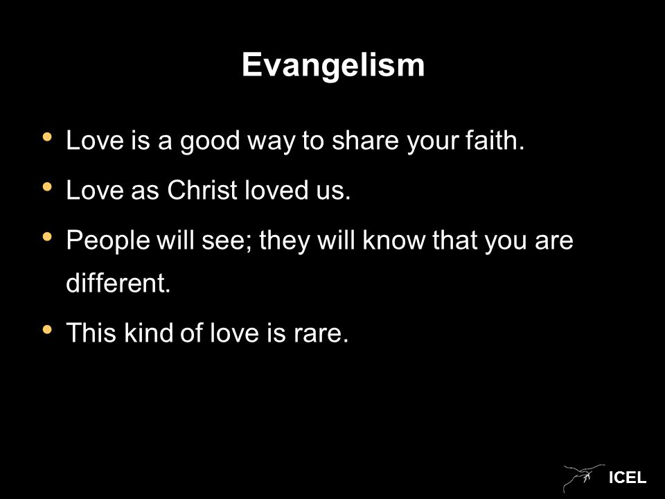 ICEL Evangelism Love is a good way to share your faith.