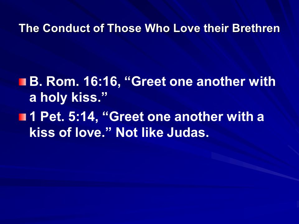 The Conduct of Those Who Love their Brethren B. Rom.