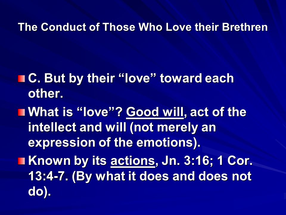 The Conduct of Those Who Love their Brethren C. But by their love toward each other.