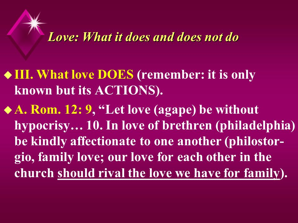 Love: What it does and does not do u III.