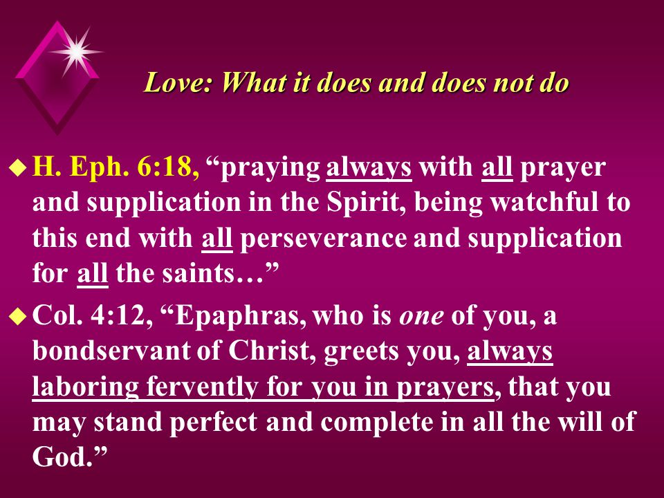 Love: What it does and does not do u H. Eph.