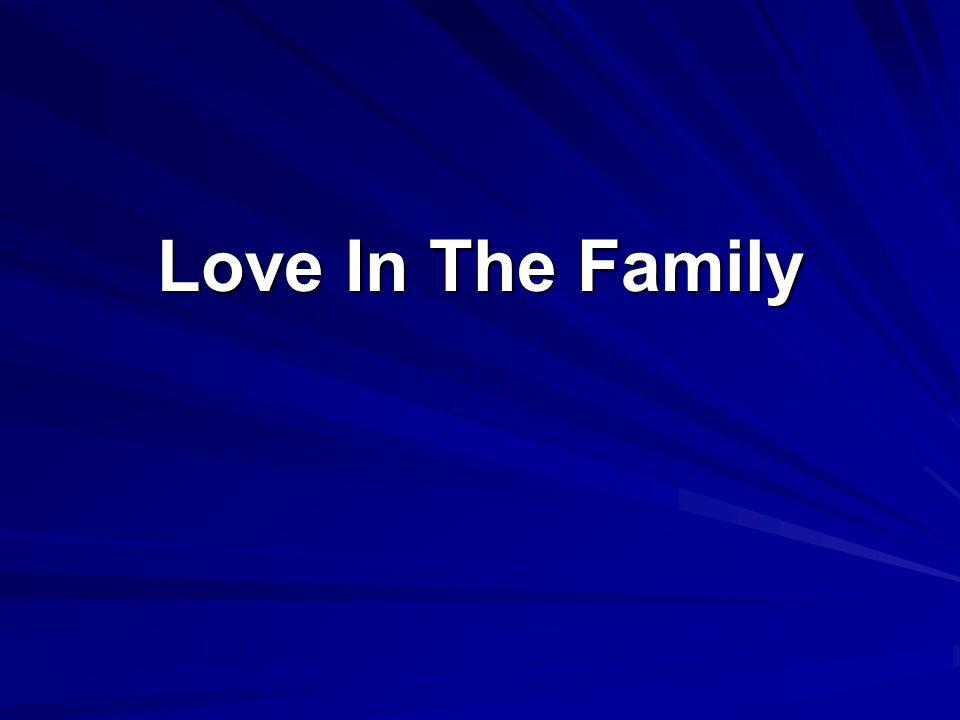 Love In The Family