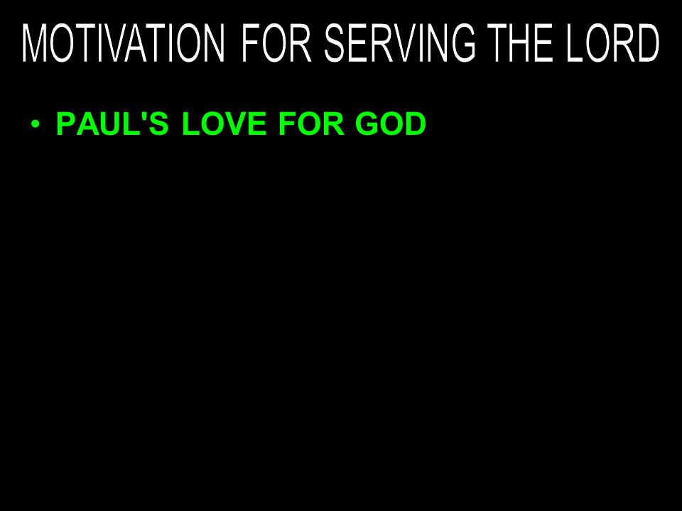 PAUL S LOVE FOR GOD