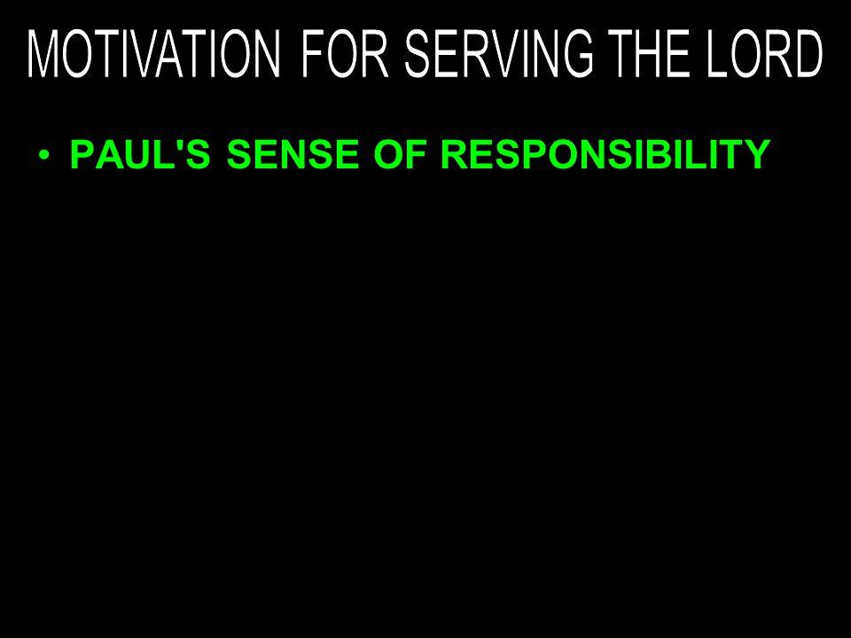 PAUL'S SENSE OF RESPONSIBILITY