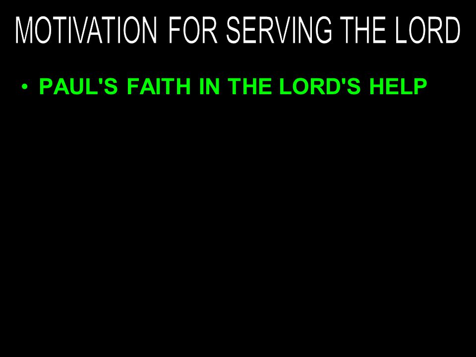PAUL S FAITH IN THE LORD S HELP