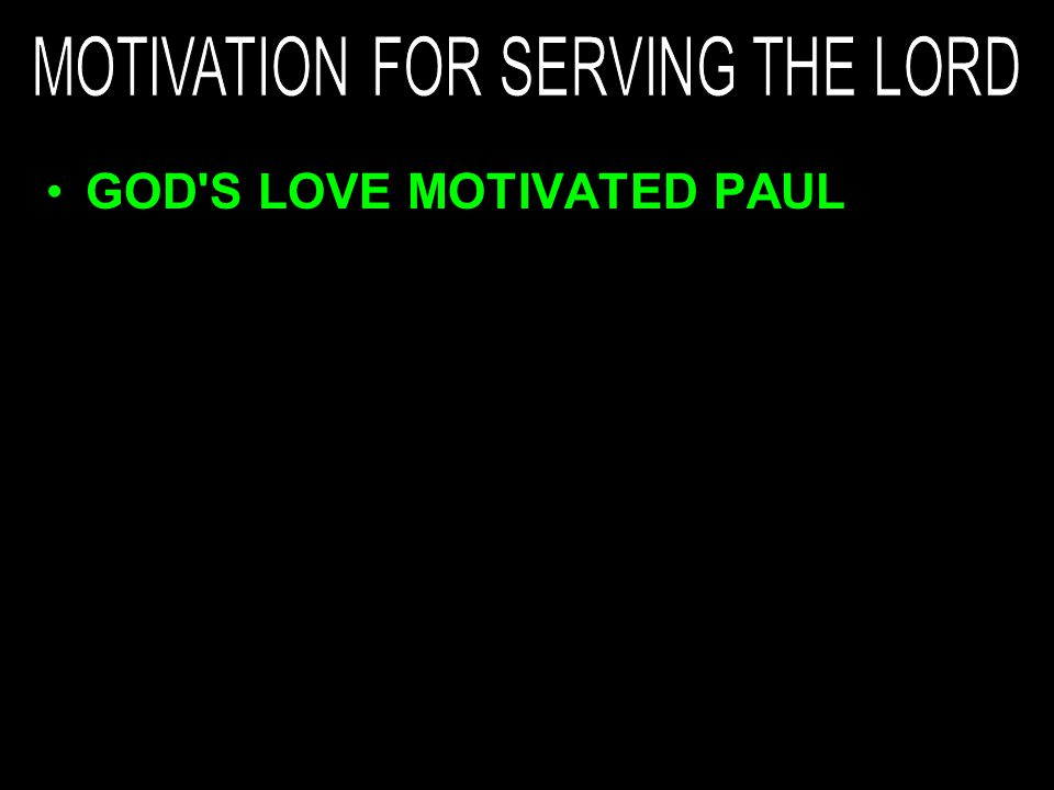 GOD S LOVE MOTIVATED PAUL