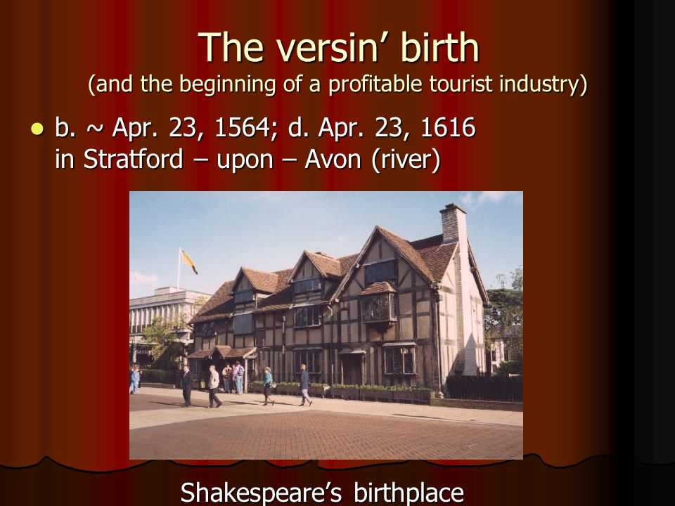 The versin birth (and the beginning of a profitable tourist industry) The versin birth (and the beginning of a profitable tourist industry) b. ~ Apr.