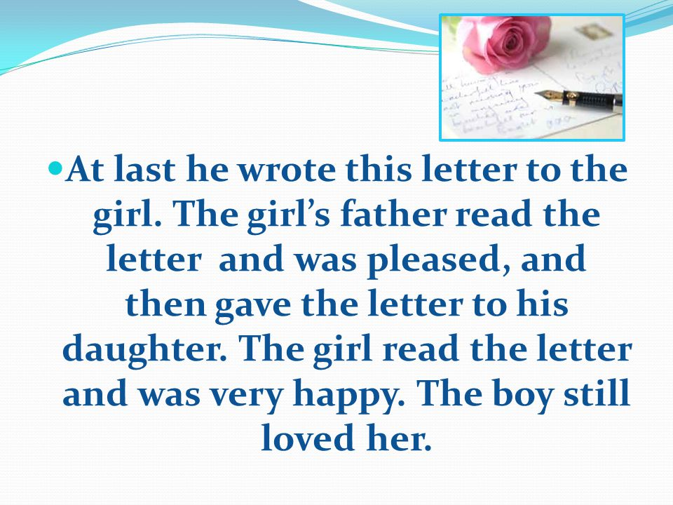 At last he wrote this letter to the girl.