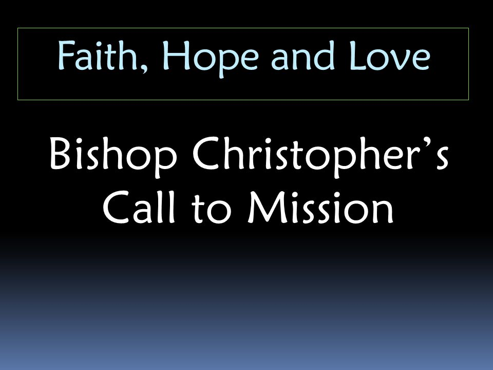 Christian hope...Hope moves us into Gods vision for ourselves, our church and our neighbourhood.